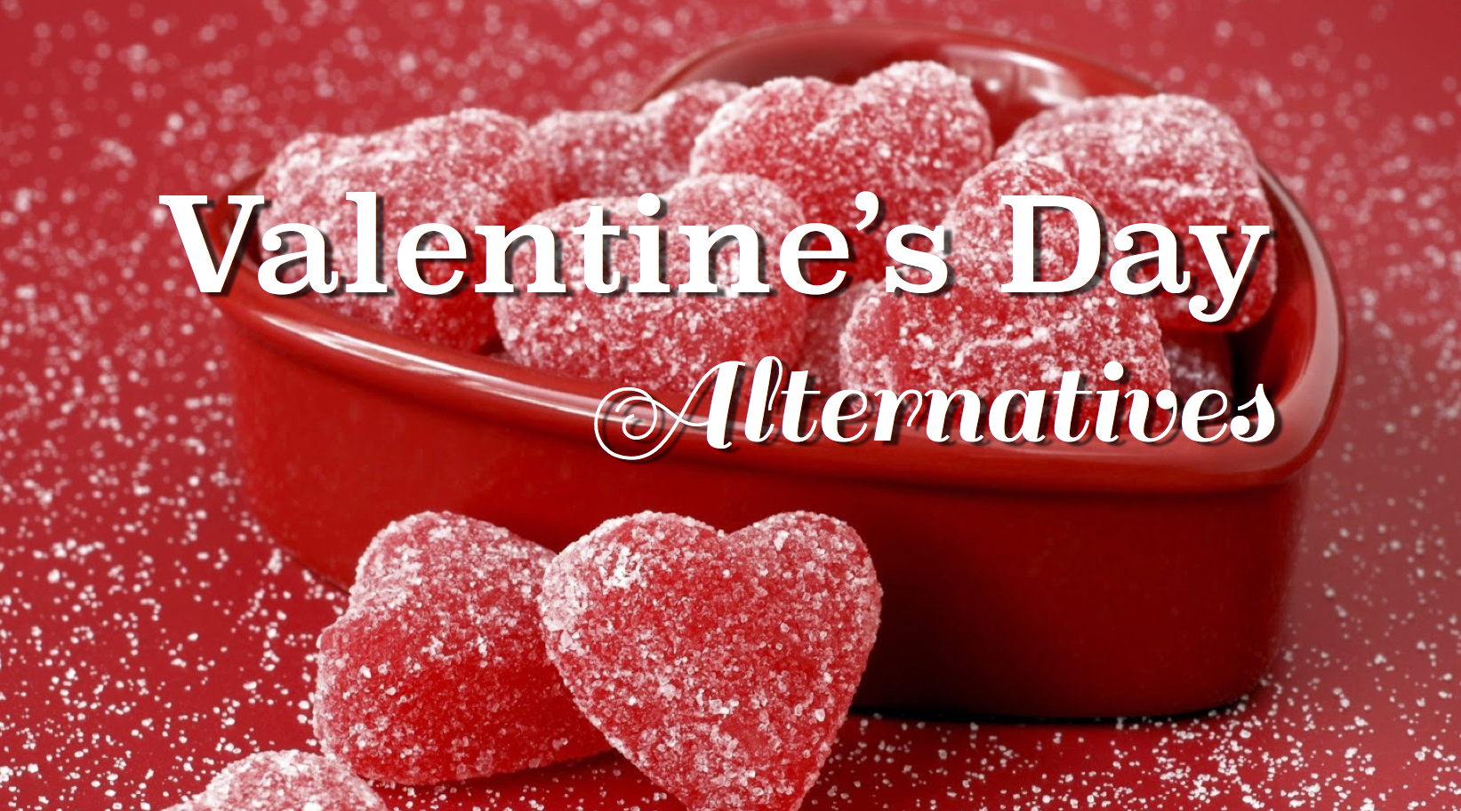 Alternative Valentines Day Ideas Stay At Home Nanny
